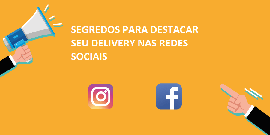 4 Segredos para destacar seu delivery nas redes sociais